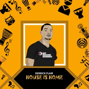 Derrick Flair feat. SoulAfrica & Lile Amare - How Deep Is Your Love (Main Mix), Derrick Flair - House Is Home