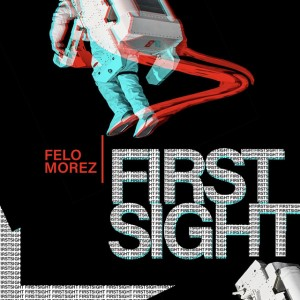 Felo Morez - One & Only (feat. Lemon & Herb) - First Sight EP - latest house music, deep house tracks, house music download, afro tech house, new house music 2018, best house music 2018, latest house music tracks, afro house music 2018