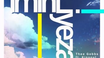 Thee Gobbs - iMini iYeza (feat. Kinsoul & Teepee) - newest house music, deep house tracks, house music download, new house music 2018, best sa house music 2018, afro house music, afro deep house, afro soul house, best house music, african house music