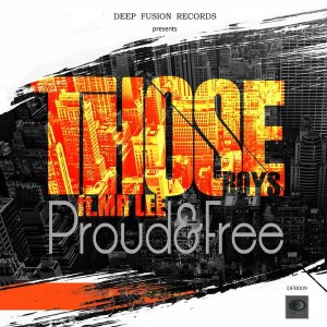 Those Boys feat. Mr Lee - Proud & Free (Original), soulful deep house, soulful house music, new south africa soulful house 2018