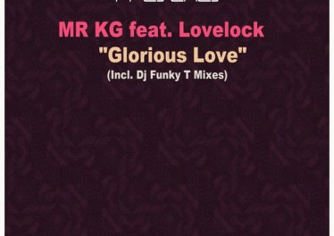 Mr KG - Glorious Love (DJ Funky T's Deep Glory Mix)