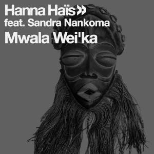 Hanna Hais, Sandra Nankoma - Mwala Wei'ka (Xewst Tswana Drum Remix) - afro deep house, tribal house music, best house music, african house music, afro drum, deep house datafilehost, house insurance, latest house music datafilehost, afro house 2018 music