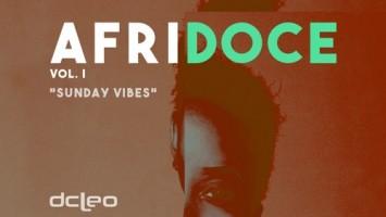 Dj Dcleo - Afridoce Vol.I (Sunday Vibes), latest house music, deep house tracks, house music download, club music, afro house music, dj mix, afro house mix