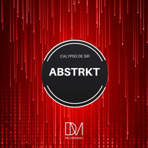 Calypso De Sir - Immortality (Original Mix) - ABSTRKT EP, new afro house music, afro house 2018 download, latest south african afro house songs