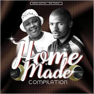 uBiza Wethu & Mr.Thela - Homemade Compilation (Album), Latest gqom music, gqom tracks, gqom 2018, download south african gqom, fakaza gqom, new gqom songs