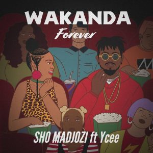 Sho Madjozi - Wakanda Forever (feat. Ycee), new gqom music, gqom 2018 download mp3, fakaza 2018 gqom, latest south african gqom songs