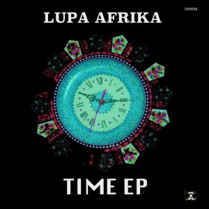Lupa Afrika - Time (Galaxy Art Mix), new deep house music, south african deep house songs, afro deep house 2018 download mp3, sa za house music
