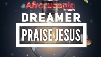 Dreamer - Praise Jesus, latest house music, deep house tracks, house music download, afro house music, afro deep house, tribal house music, best house music, african house music