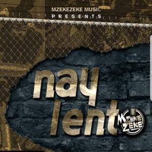 Mzekezeke - Nay Lento (feat. Siya Shezi), fakaza gqom 2018