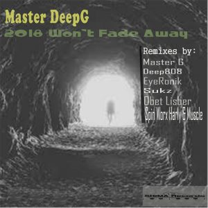 Master DeepG - 2018 Won't Fade Away EP