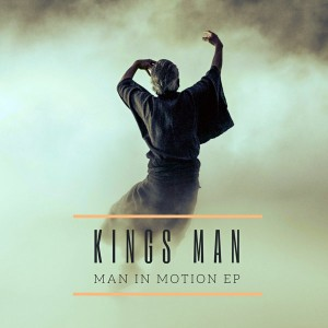 Kings Man - Man In Motion EP