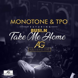 Monotone & T.P.O. - Take Me Home (feat. Busi N), mzansi afro house, sa afro house music, afro house 2018 download, latest south african house music, new afro house songs