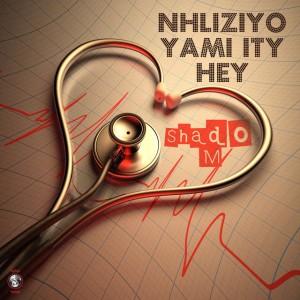 Shado M - Nhliziyo Yami Ity Hey - Latest gqom music, gqom tracks, gqom music download, club music, afro house music, mp3 download gqom music, gqom music 2018