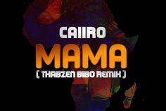 Caiiro - Mama (Thabzen Bibo Remix)