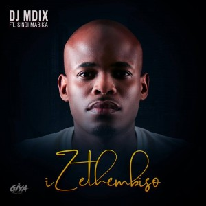 DJ Mdix - Izethembiso (feat. Sindi Mabika), mzansi house music downloads, south african afro house 2018, latest south african house, local house music, new house music 2018, best house music 2018, latest house music tracks, dance music, latest sa house music