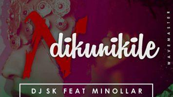 DJ SK - NDikunikile (feat. Minollar)