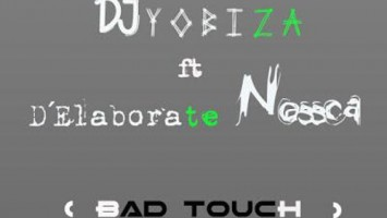 DJ Yobiza - Bad Touch (feat. Elaborete Nossca)