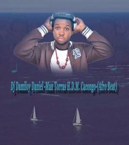 Dj Damiloy - Man Torras H.D.M Cacongo (Afro Beat)