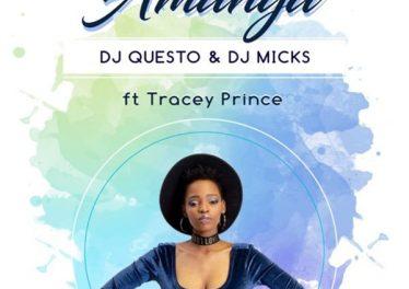 Dj Questo & Dj Micks - Amanga (feat. Tracey Prince), latest house music, deep house tracks, house music download, new house music 2018, best house music 2018, latest house music tracks, dance music, latest sa house music, afro house music, african house music