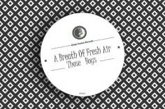 Those Boys - A Breath of Fresh Air