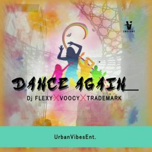 DJ Flexy, Voocy & Trademark - Dance Again, download latest gqom music, south african gqom songs, fakaza 2018 gqom, 2019 gqom music