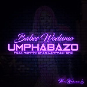Babes Wodumo - Umphabazo (feat. Mampintsha & CampMasters), new gqom music, gqom 2018, fakaza 2018 gqom, latest gqom songs, south africa gqom music