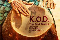 K.O.D feat. Msiz'kay - The GOD Drum 2 (Original Mix)