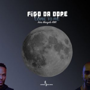 Figo Da Dope - Come to Me (feat. Isaac V), afro tech house, afro house musica, afro beat, datafilehost house music, mzansi house music downloads, south african deep house, latest south african house, sa afro house music mp3 download for free, new house music 2018