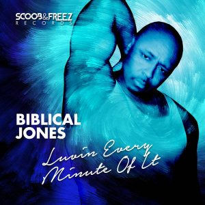Biblical Jones - Luvin' Every Minute Of It (Scoob & Freez Afro Rub)