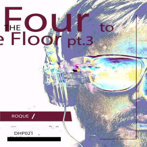 Roque - Four To The Floor, Pt. 3, soulful house 2018, soulful house mix, soulful house music download, south african house music, latest sa soulful house songs mp3 download.