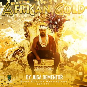 Jusa Dementor - African Gold EP, afro beat, afro naija, afrobeats 2018 download mp3