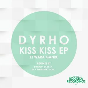 Dyrho & Wara Ganre - Kiss Kiss (Dyrho Vocal Mix), new south africa music, za music, sa afro house, afro house music download mp3
