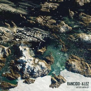 Rancido & &lez - After Earth EP, afro tech, tech house, melodic house music, house music 2018 download mp3, latest afro tech songs