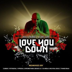 Josi Chave - Love You Down (Afro Brotherz Remix), afro house 2018 download, new afro house music, south african deep house, latest south african house, sa afro house music mp3, new house music 2018,