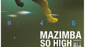 Mazimba - So High (EikaMano's Intuition), afro deep house, sa deep house music, deep tech, south african deep house 2018 download mp3