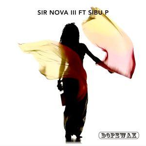 Sir Nova III & Sibu P - Don't Act All Fresh On Me (Original Mix)