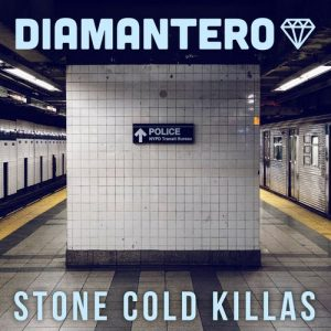 Diamantero - Stone Cold Killas