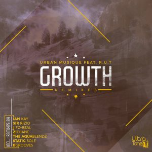 Urban Musique feat. R.U.T - Growth (Sir Rizio's Dynamic Mix) - latest house music, deep house tracks, house music download, afro house 2019, afro house music, afro deep house, tribal house music, best house music, african house music, south african house music, local sa afro house download mp3