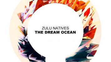 Zulu Natives - The Dream Ocean, tecno house music, tech house, deep tech