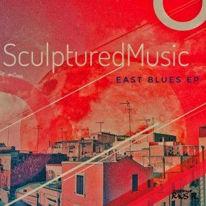 SculpturedMusic - East Blues EP