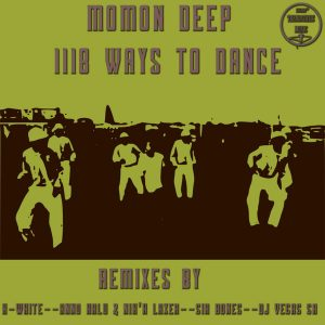 Momon Deep - 1118 Ways To Dance (Remixes), afro tech, afro house 2018 download mp3, new house music, south african house music, sa afro house music