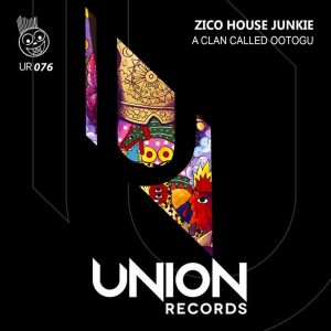 Zico House Junkie - A Clan Called Ootogu (Afro Mix)