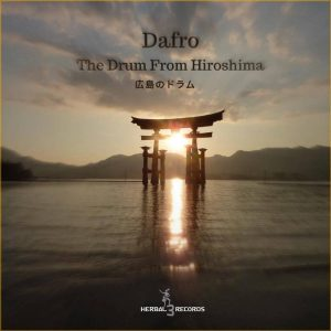 Dafro - The Drum from Hiroshima, drums and base, afro drum, afro house download, afro house songs, za house music, afro house 2019 download mp3