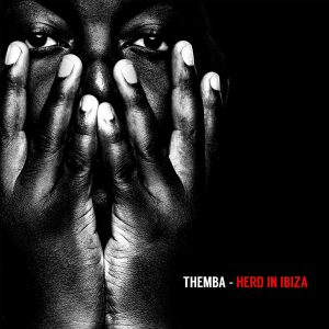 THEMBA - Herd in Ibiza Mix, afrohouse, electro house, house music download, afromix, tecno house, edm