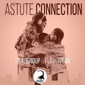 SaxoGroup, Flaton Fox - Astute Connection, latest afro house music, angola afro house musicas, afro house 2019 download mp3