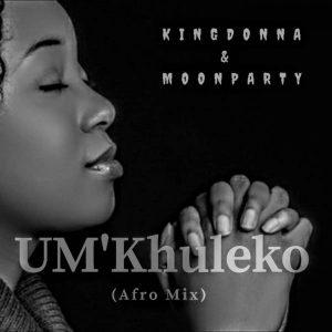 King Dona & Moon Party - UMkhuleko (Afro)