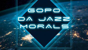 Gopo Da Jazz - Morals