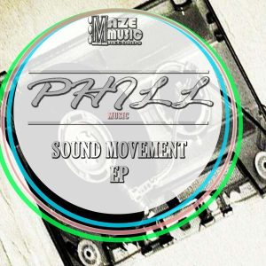 Phill Music - Sound Movement EP, new afro house music, best south african house music, house music top 10, new house music south africa, latest sa house music mp3 download