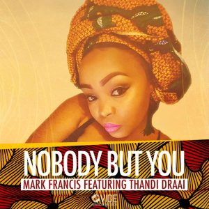 Mark Francis, Thandi Draai - Nobody But You (Original)