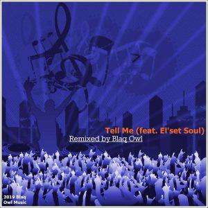 Blaq Owl, El'set Soul - Tell Me (Blaq Owl Instrumental Mix)